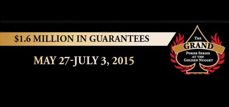 2015 The Grand Poker Series – Golden Nugget